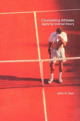Counselling Athletes: Applying Reversal Theory (Paperback)