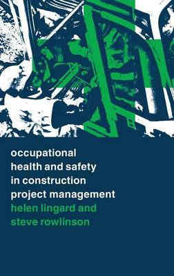 Occupational Health and Safety in Construction Project Management (Hardback)