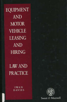 Equipment and Motor Vehicle Leasing and Hiring Law and Practice (Hardback)