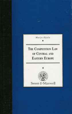 The Competition Law of Central & Eastern Europe (Hardback)