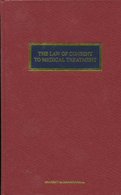 The Law of Consent to Medical Treatment (Hardback)