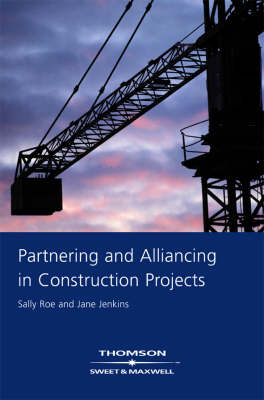 Partnering and Alliancing in Construction Projects (Hardback)