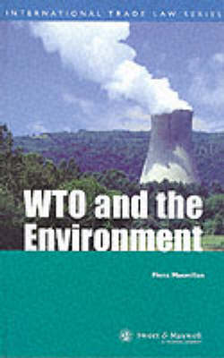 The WTO and the Environment (Hardback)