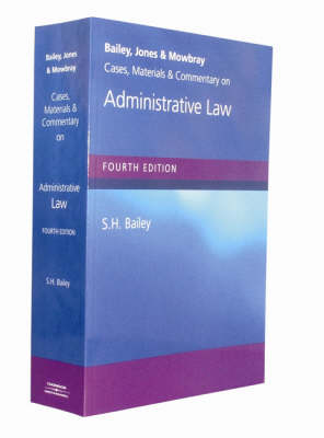Bailey, Jones & Mowbray - Cases, Materials and Commentary on Administrative Law (Paperback)