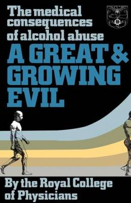 A Great and Growing Evil?: The Medical Effects of Alcohol (Paperback)