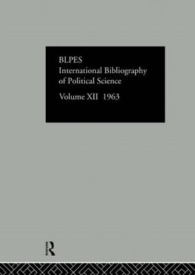 International Bibliography of the Social Sciences: Political Science Volume 12 (Hardback)
