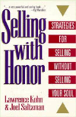 Selling with Honor: Strategies for Selling without Selling Your Soul (Paperback)