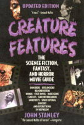 Creature Features: The Science Fiction, Fantasy, and Horror Movie Guide (Paperback)