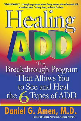 Healing Add: The Breakthrough Program That Allows You to See and Heal the 6 Types of Add (Paperback)