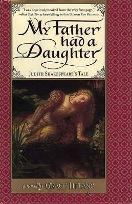 My Father Had A Daughter: Judith Shakespeare's Tale (Hardback)
