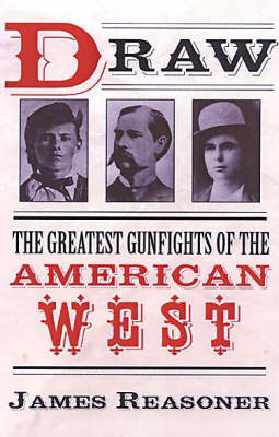 Draw: The Greatest Gunfights of the American West (Paperback)