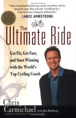 The Ultimate Ride: Get Fit, Get Fast, and Start Winning with the World's Top Cycling Coach (Paperback)