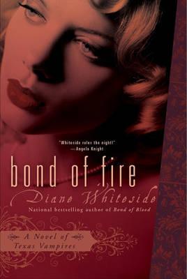 Bond of Fire: A Novel of Texas Vampires (Paperback)