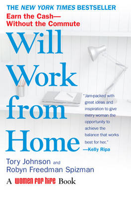 Will Work from Home: Earn the Cash - without the Commute (Paperback)
