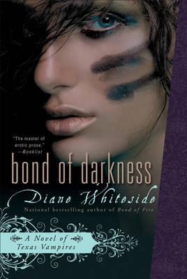 Bond Of Darkness: A Novel of Texas Vampires (Paperback)