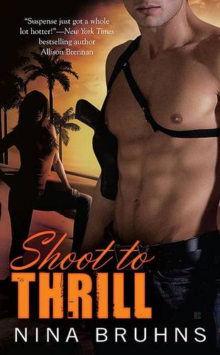 Shoot to Thrill - A Passion for Danger Trilogy 1 (Paperback)