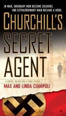 Churchill's Secret Agent: A Novel Based on a True Story (Paperback)