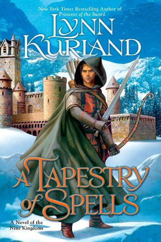 A Tapestry Of Spells: A Novel of the Nine Kingdoms (Paperback)
