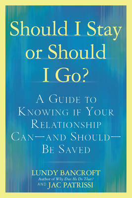 Should I Stay or Should I Go?: A Guide to Sorting out Whether Your Relationship Can-and Should-be Saved (Paperback)