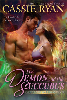 The Demon And The Succubus: A Sisters of Darkness Novel (Paperback)