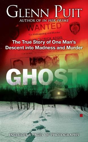 Ghost: The True Story of One Man's Descent into Madness and Murder (Paperback)