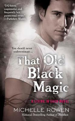 That Old Black Magic: A Living in Eden Novel (Paperback)