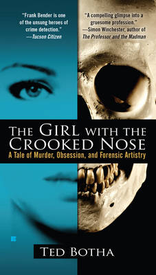 The Girl With The Crooked Nose: A Tale of Murder, Obsession, and Forensic Artistry (Paperback)