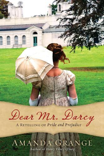 Dear Mr. Darcy: A Retelling of Pride and Prejudice (Paperback)