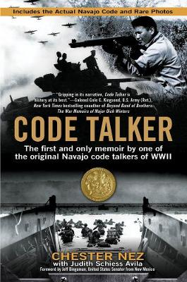 Code Talker: The First and Only Memoir By One of the Original Navajo Code Talkers of WWII (Paperback)