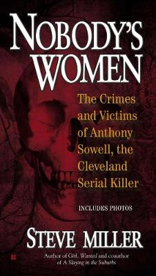 Nobody's Women: The Crimes and Victims of Anthony Sowell, the Cleveland Serial Killer (Paperback)