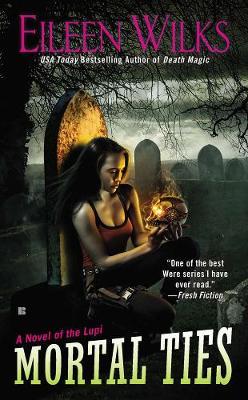 Mortal Ties: A Novel of the Lupi (Paperback)
