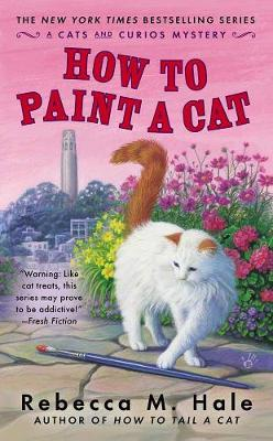 How To Paint A Cat: A Cats and Curios Mystery (Paperback)