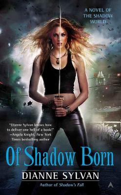 Of Shadow Born: A Novel of the Shadow World (Paperback)