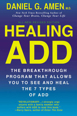 Healing ADD: The Breakthrough Program That Allows You to See and Heal the 7 Types of ADD (Paperback)