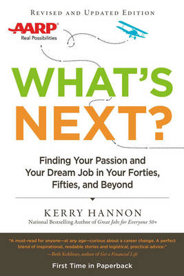 What'S Next?: Finding Your Passion and Your Dream Job in Your Forties, Fifities and Beyond (Paperback)