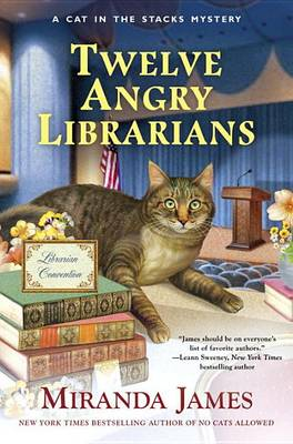 Twelve Angry Librarians: A Cat in the Stacks Mystery (Hardback)