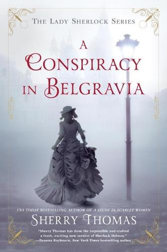 A Conspiracy In Belgravia: The Lady Sherlock Series #2 (Paperback)