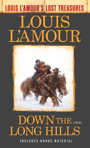Down The Long Hills (Louis L'amour's Lost Treasures) (Paperback)