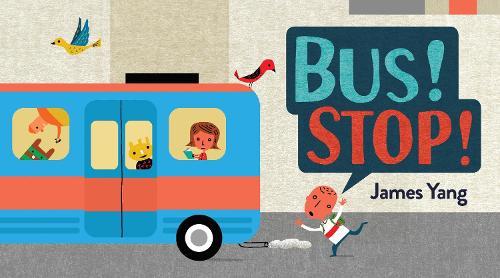 Bus! Stop! (Hardback)