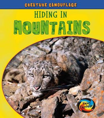Hiding in Mountains - Young Explorer: Creature Camouflage (Hardback)