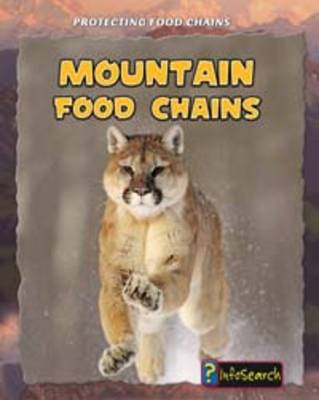Mountain Food Chains - InfoSearch: Protecting Food Chains (Hardback)