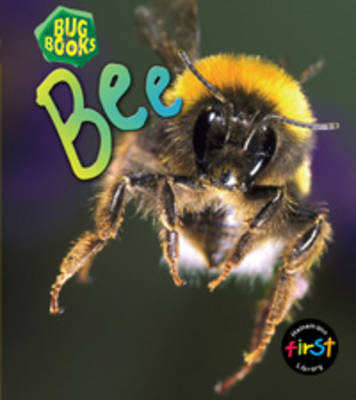 Bee - First Library: Bug Books (Paperback)