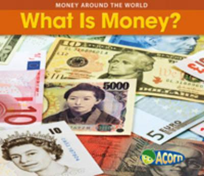 What is Money - Acorn: Money Around the World (Hardback)