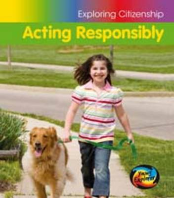 Acting Responsibly - Young Explorer: Exploring Citizenship (Hardback)