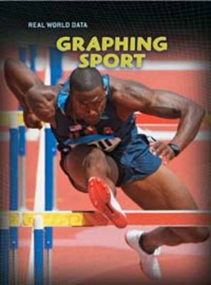 Graphing: Sport - Real World Data (Paperback)