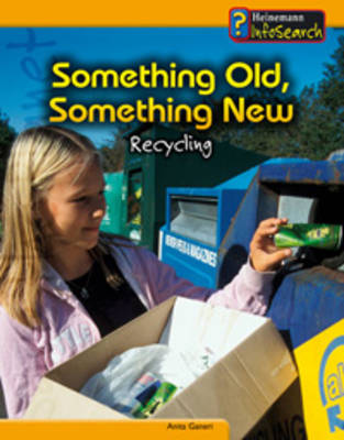 Something Old, Something New: Recycling - InfoSearch: You Can Save the Planet (Paperback)