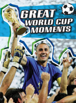 Great World Cup Moments - The World Cup (Hardback)