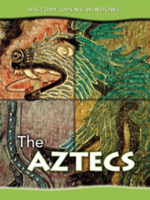 The Aztecs - History Opens Windows (Paperback)