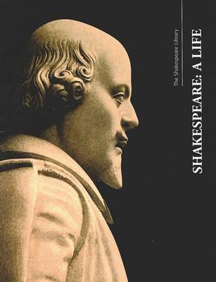 Shakespeare: A Life - Shakespeare Library (Paperback)