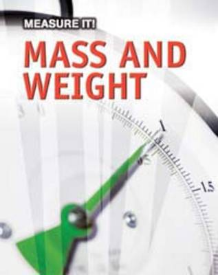 Mass and Weight - InfoSearch: Measure it (Hardback)